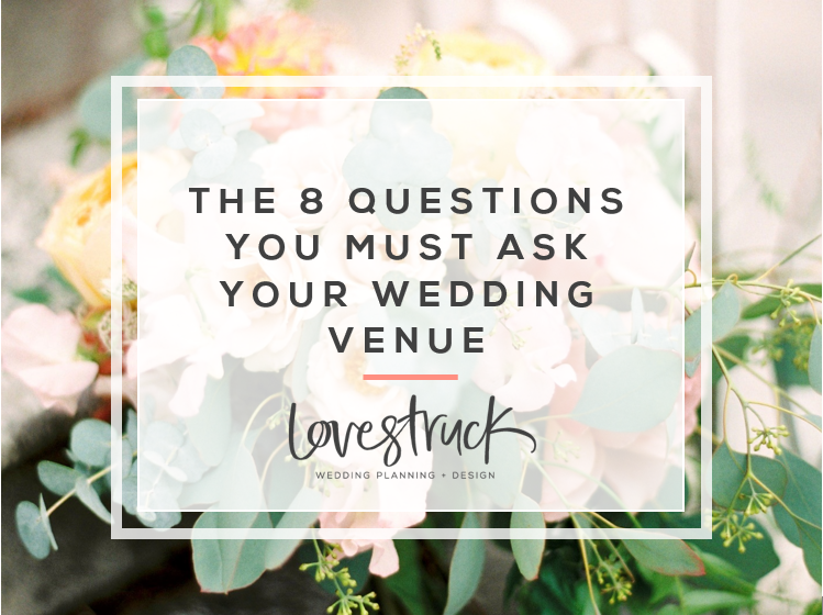 HOW TO PLAN YOUR WEDDING // 8 questions to ask your wedding venue